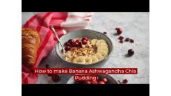 How to make Banana Ashwagandha Chia Pudding